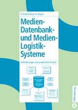 Medien-Datenbank- und Medien-Logistik-Systeme: Anforderungen und praktischer Einsatz