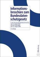 Informationsbroschüre zum Bundesdatenschutzgesetz: in der Fassung der Neubekanntmachung vom 14. Januar 2003 mit den Änderungen vom 22. August 2006