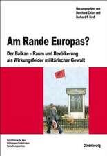 Am Rande Europas?: Der Balkan - Raum und Bevölkerung als Wirkungsfelder militärischer Gewalt