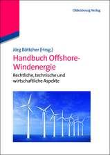 Handbuch Offshore-Windenergie: Rechtliche, technische und wirtschaftliche Aspekte