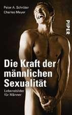 Die Kraft der männlichen Sexualität