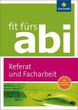 Fit fürs Abi. Referat und Facharbeit - Ausgabe 2012