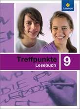 Treffpunkte Lesebuch 9.  Allgemeine Ausgabe 2007