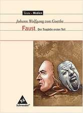 Johann Wolfgang von Goethe - Faust 1. Texte. Medien. Der Tragödie erster Teil