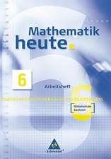 Mathematik heute 6 Arbeitsheft. Realschule Niedersachsen. Neubearbeitung