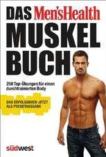 Das Men's Health Muskelbuch - die Pocketausgabe -