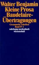 Gesammelte Schriften IV. Kleine Prosa, Baudelaire-Übertragungen