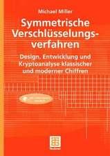 Symmetrische Verschlüsselungsverfahren: Design, Entwicklung und Kryptoanalyse klassischer und moderner Chiffren