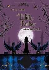 Lilith Parker 02: Und der Kuss des Todes