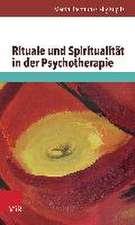 Rituale Und Spiritualitat in Der Psychotherapie:  Sprache Und Wahrnehmung in Therapie, Beratung Und Coaching