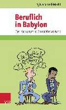 Beruflich in Babylon