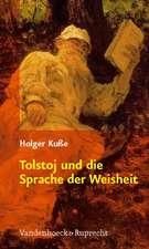 Tolstoj Und Die Sprache Der Weisheit:  Gegner, Fremde, Partner?