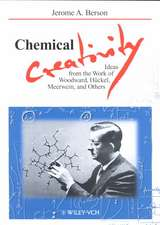 Chemical Creativity: Ideas from the Work of Woodward, Hückel, Meerwein, and Others