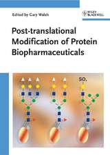 Post–translational Modification of Protein Biopharmaceuticals