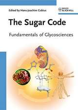 The Sugar Code: Fundamentals of Glycosciences