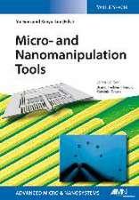 Micro– and Nanomanipulation Tools