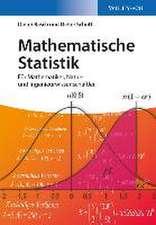 Mathematische Statistik: Für Mathematiker, Natur– und Ingenieurwissenschaftler