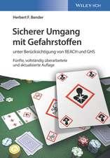 Sicherer Umgang mit Gefahrstoffen: unter Berücksichtigung von REACH und GHS