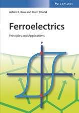 Ferroelectrics: Principles and Applications
