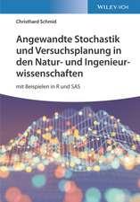 Angewandte Stochastik und Versuchsplanung in den Natur: und Ingenieurwissenschaften: mit Beispielen in R und SAS