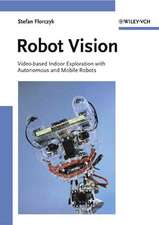 Robot Vision: Video–based Indoor Exploration with Autonomous and Mobile Robots