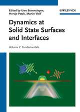 Dynamics at Solid State Surfaces and Interfaces: Volume 2: Fundamentals