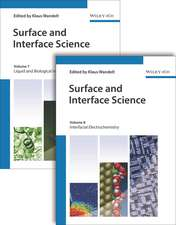 Surface and Interface Science, Volumes 7 and 8: Volume 7 – Solid–Liquid and Biological Interfaces; Volume 8 – Applications of Surface
