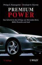 Premium Power: Das Geheimnis des Erfolgs von Mercedes–Benz, BMW, Porsche und Audi