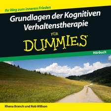 Grundlagen der Kognitiven Verhaltenstherapie für Dummies Hörbuch