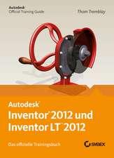 Autodesk Inventor und Inventor LT 2012. Das offizielle Trainingsbuch