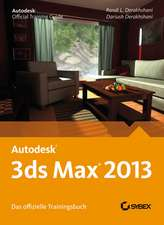 Autodesk 3ds Max 2013: Das offizielle Trainingsbuch