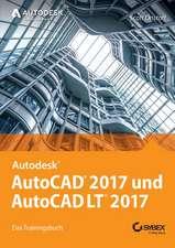 AutoCAD 2017 und AutoCAD LT 2017: Das Trainingsbuch