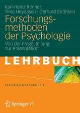 Forschungsmethoden der Psychologie: Von der Fragestellung zur Präsentation