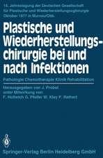 Plastische und Wiederherstellungschirurgie bei und nach Infektionen: Pathologie Chemotherapie Klinik Rehabilitation