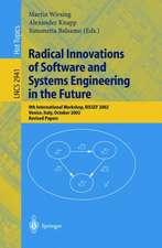 Radical Innovations of Software and Systems Engineering in the Future: 9th International Workshop, RISSEF 2002, Venice, Italy, October 7-11, 2002, Revised Papers