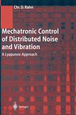 Mechatronic Control of Distributed Noise and Vibration: A Lyapunov Approach