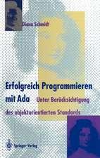 Erfolgreich Programmieren mit Ada: Unter Berücksichtigung des objektorientierten Standards