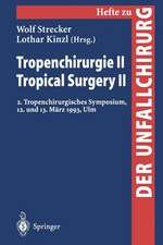 Tropenchirurgie II / Tropical Surgery II: 2. Tropenchirurgisches Symposium, 12. und 13. März 1993, Ulm