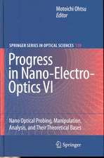Progress in Nano-Electro-Optics VI: Nano-Optical Probing, Manipulation, Analysis, and Their Theoretical Bases