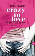Crazy in Love 02 - Gefährlich sexy