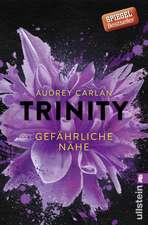 Trinity 02 - Gefährliche Nähe