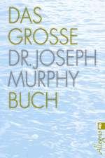 Das große Dr. Joseph Murphy Buch