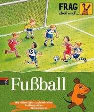 Frag doch mal die Maus! Fußball