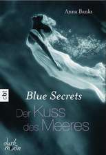 Blue Secrets 01 - Der Kuss des Meeres