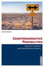Counternarrative Possibilities: Virgin Land, Homeland, and Cormac McCarthy's Westerns