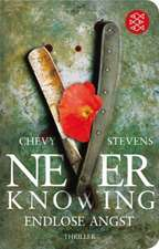 Never Knowing - Endlose Angst