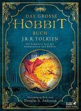 Das große Hobbit-Buch: Der komplette Text mit Kommentaren und Bildern.  Originaltitel: The Annoted Hobbit