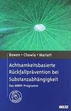 Achtsamkeitsbasierte Rückfallprävention bei Substanzabhängigkeit
