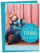 1986 - Ein ganz besonderer Jahrgang Zum 30. Geburtstag