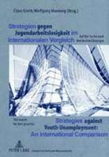 Strategien Gegen Jugendarbeitslosigkeit Im Internationalen Vergleich. Strategies Against Youth Unemployment. an International Comparison